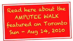 Read here about the AMPUTEE WALK featured on Toronto Sun - Aug 14, 2010