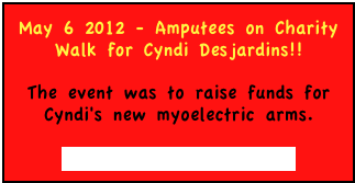 May 6 2012 - Amputees on Charity Walk for Cyndi Desjardins!!