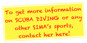 To get more information on SCUBA DIVING or any other SIMA's sports, contact her here!