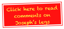 Click here to read comments on Joseph's legs